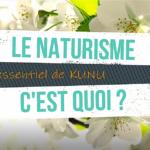 Le naturisme : qu'est-ce que c'est ?